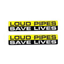 "Load image into Gallery viewer, ""Loud Pipes Save Lives"" Sticker/Decal"