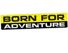 "Load image into Gallery viewer, ""Born For Adventure"" Decal/Sticker"