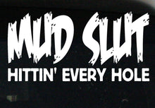"Load image into Gallery viewer, Offroad ""Mud Slut hittin' every hole"" Sticker/Decal"