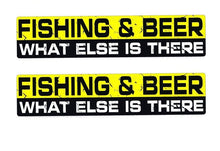 "Load image into Gallery viewer, ""Fishing & Beer What Else Is There"" Decal/Sticker"