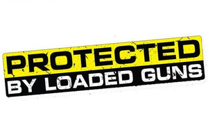 """Protected By Loaded Guns"" Vinyl Sticker/Decal"