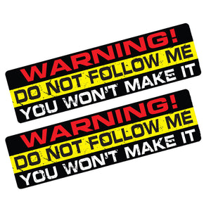 """Warning Do Not Follow Me You Wont Make It"" Decal/Stickers"