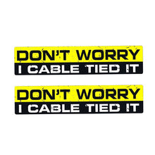 "Load image into Gallery viewer, ""Don't Worry I Cable Tied It"" Sticker/Decal"