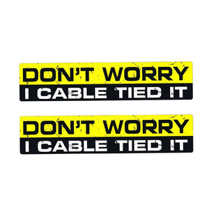 """Don't Worry I Cable Tied It"" Sticker/Decal"