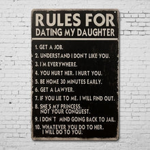 Load image into Gallery viewer, Rules For Dating My Daughter Sign