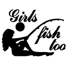 "Load image into Gallery viewer, ""Girls Fish Too"" Decal/Sticker"