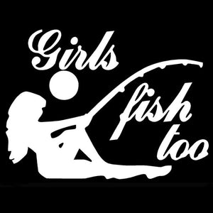 """Girls Fish Too"" Decal/Sticker"