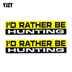 I'D RATHER BE HUNTING Sticker
