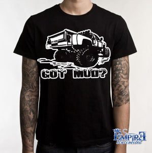Got Mud? 4x4 T-shirt