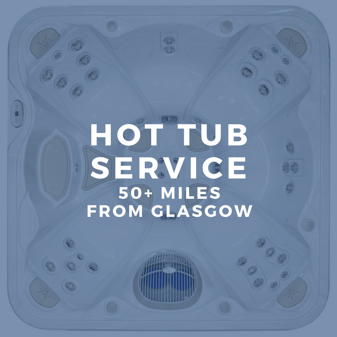 Full Maintenance Service for Hot Tub 50 + Miles From Glasgow