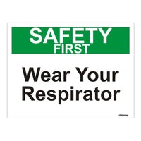 Safety First Wear Your Respirator OSHA Safety Sign Board