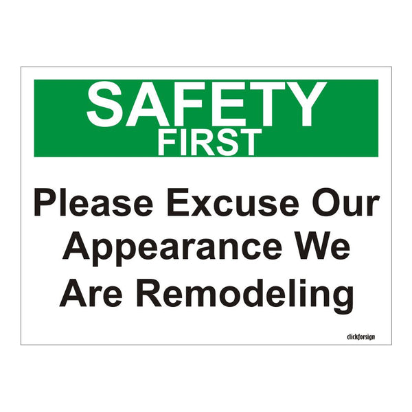 Safety First Safety First Warning Please Excuse us we are remodeling OSHA Safety Sign Board