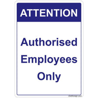 Attention: Authorized Employees only Sign Board