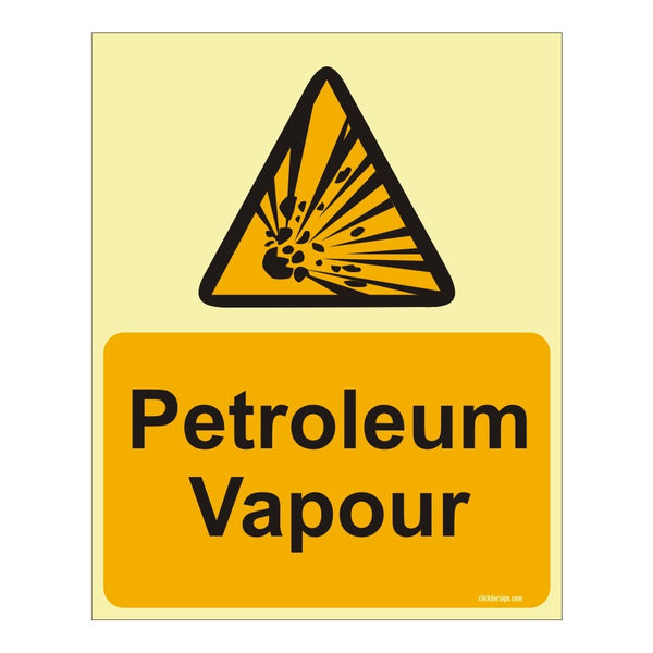 Glow in The Dark Petroleum Vapour Warning or Caution sign board