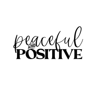Peaceful and Positive