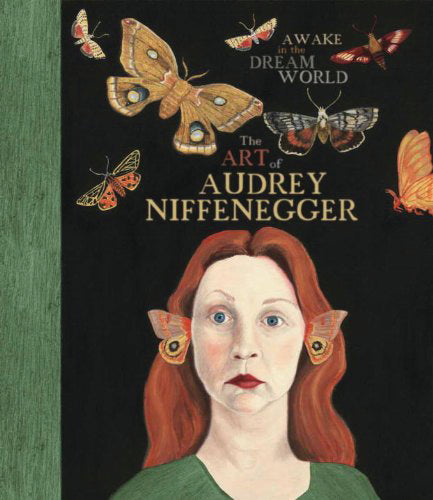 Awake in the Dreamworld: The Art of Audrey Niffenegger