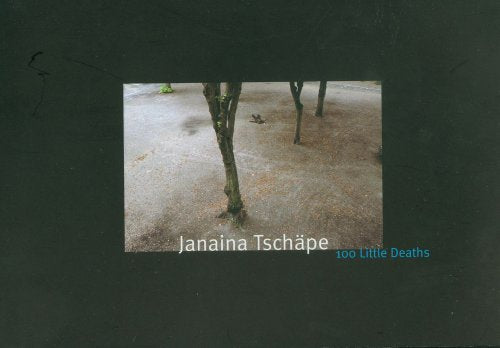 Janaina Tschape: 100 Little Deaths (English and French Edition)