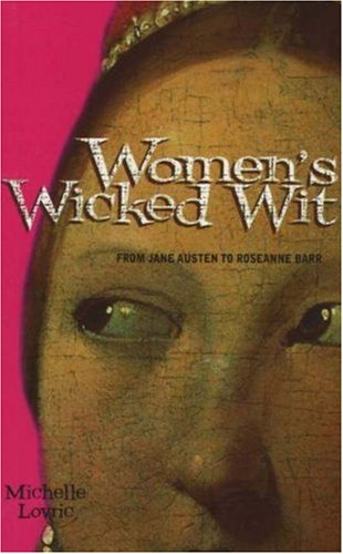 Women's Wicked Wit: From Jane Austen to Rosanne Barr