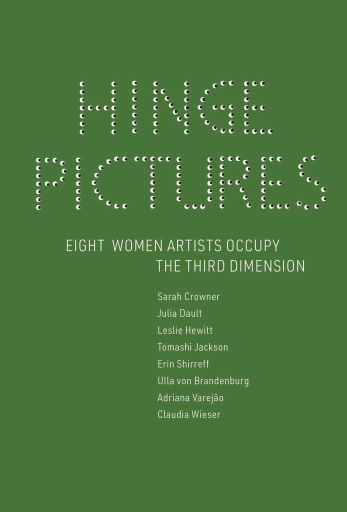 Hinge Pictures: Eight Women Artists Occupy the Third Dimension