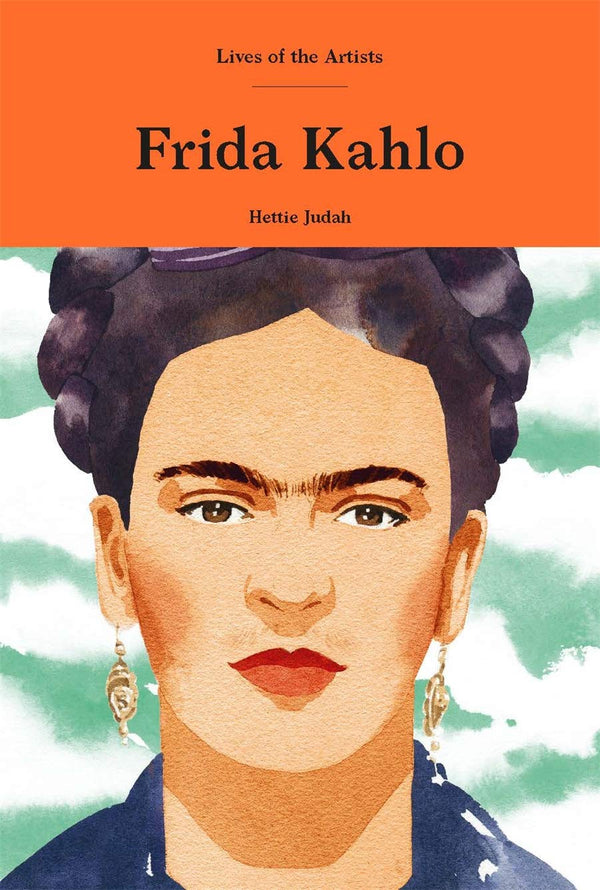 Lives of the Artists: Frida Kahlo
