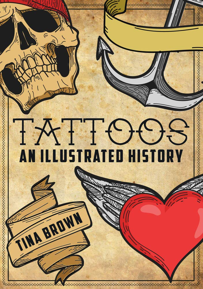 Tattoos: An Illustrated History