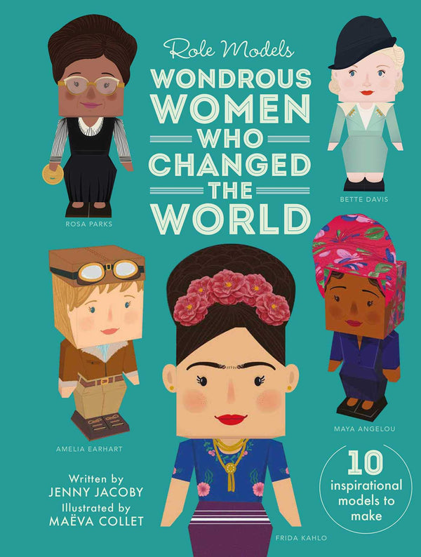 Role Models: Wondrous Women Who Changed the World, Book and Paper Craft Models