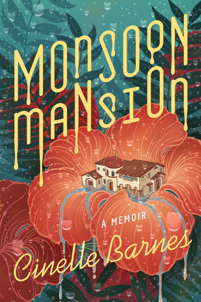Monsoon Mansion: A Memoir