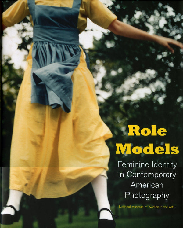 Role Models, Feminine Identity in Contemporary American Photography