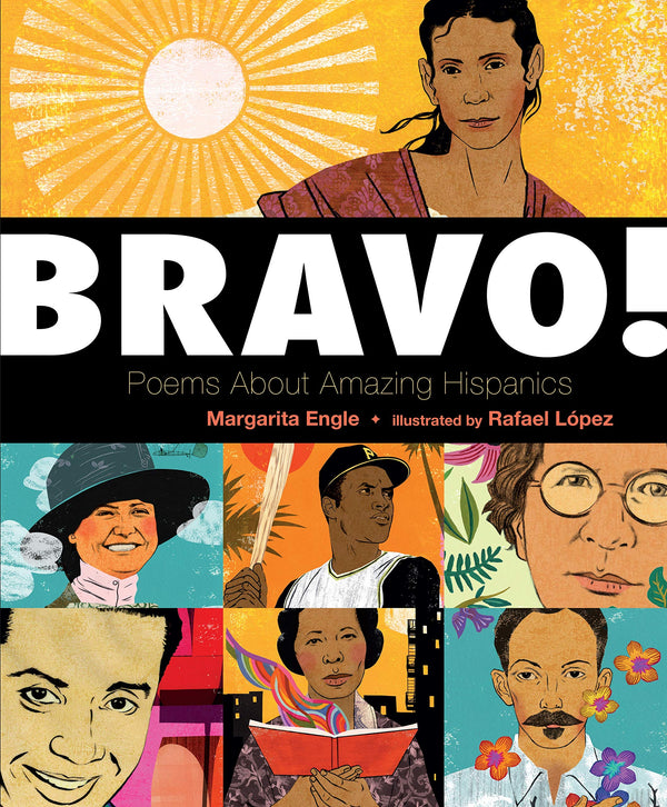 Bravo!: Poems About Amazing Hispanics (Bilingual ed)