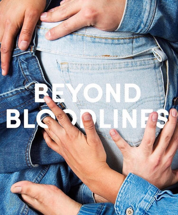 BEYOND BLOODLINES: Queerness, Kin, Family