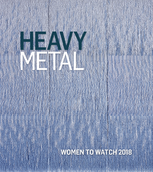Heavy Metal—Women to Watch 2018 Catalogue