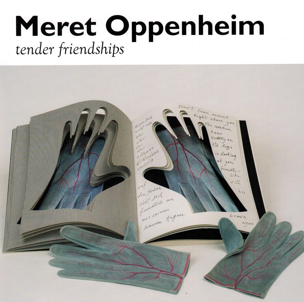 Meret Oppenheim: Tender Friendships