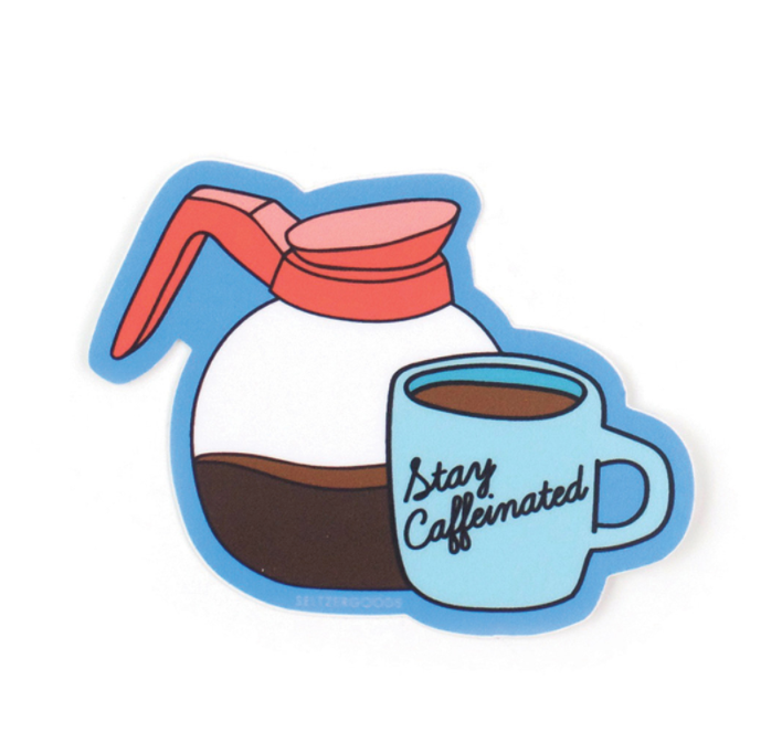 Stay Caffeinated Sticker