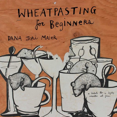 Wheatpasting for Beginners