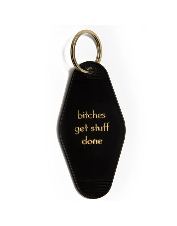 """Bitches get stuff done"" Keytag"