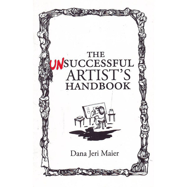 The Unsuccessful Artist's Handbook