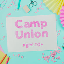 Load image into Gallery viewer, Camp Union (ages 10+) - Arts & Crafts Summer Camp