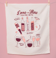 Load image into Gallery viewer, Love The Wine Your With Dish Towel
