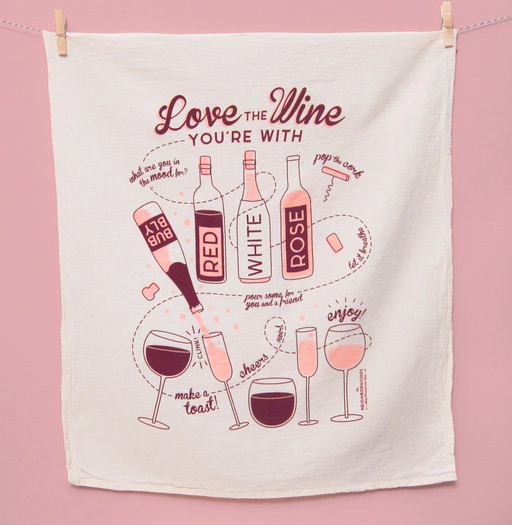 Love The Wine Your With Dish Towel