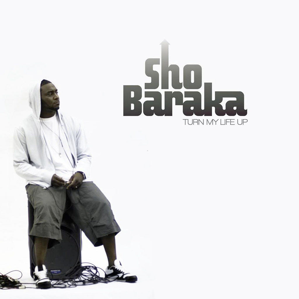 Sho Baraka 'Turn My Life Up'