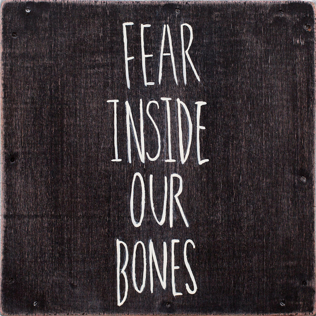 'Fear Inside Our Bones'