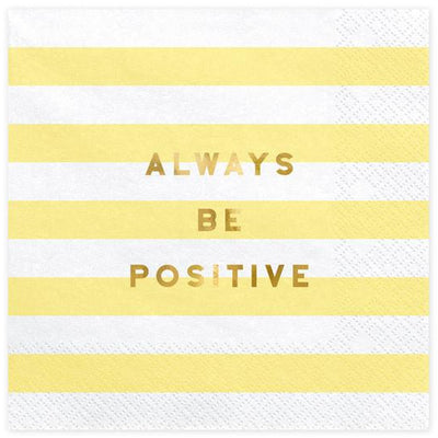 Always be Positive Paper Napkins
