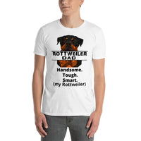 Funny Rottweiler Dad T-Shirt Handsome Tough Smart Short-Sleeve Unisex - Rottweiler POV