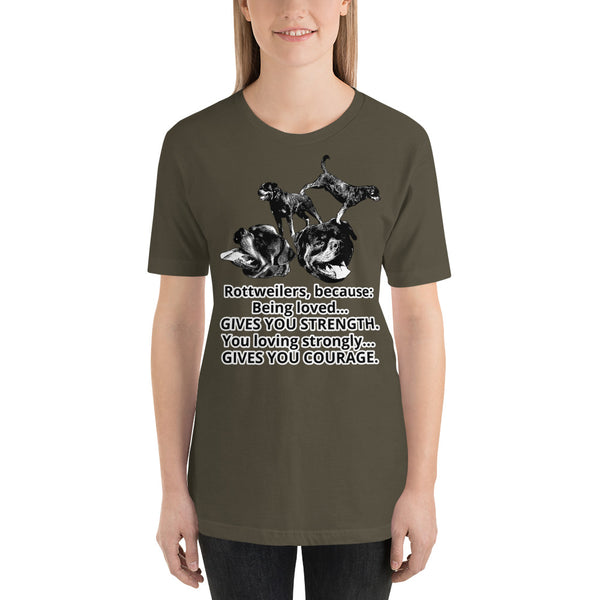 Being Loved Gives Strength Rottweiler T-Shirt Short Sleeve Unisex - Rottweiler POV