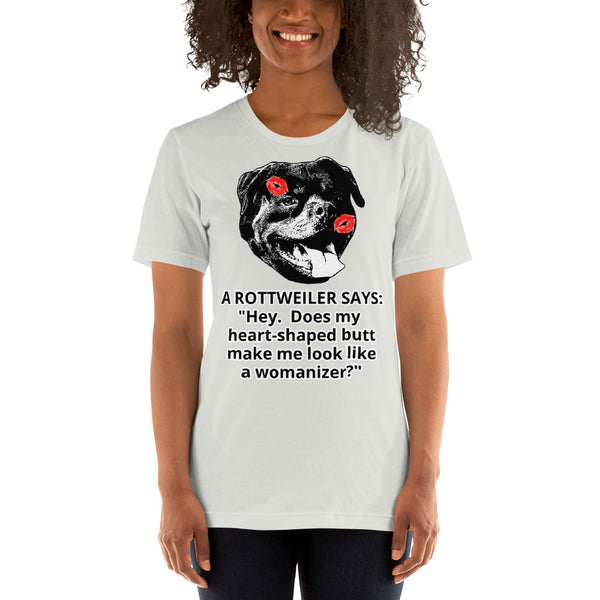 Heart-Shaped Butt Womanizer Rottweiler Face T-Shirt Short Sleeve - Rottweiler POV