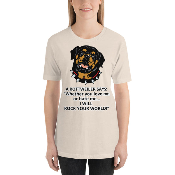 Love Me Or Hate Me Rottweiler T-shirt Short Sleeve Unisex - Rottweiler POV