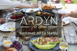 Summer 2020 Menu - ARDYN at Home Chef's Table