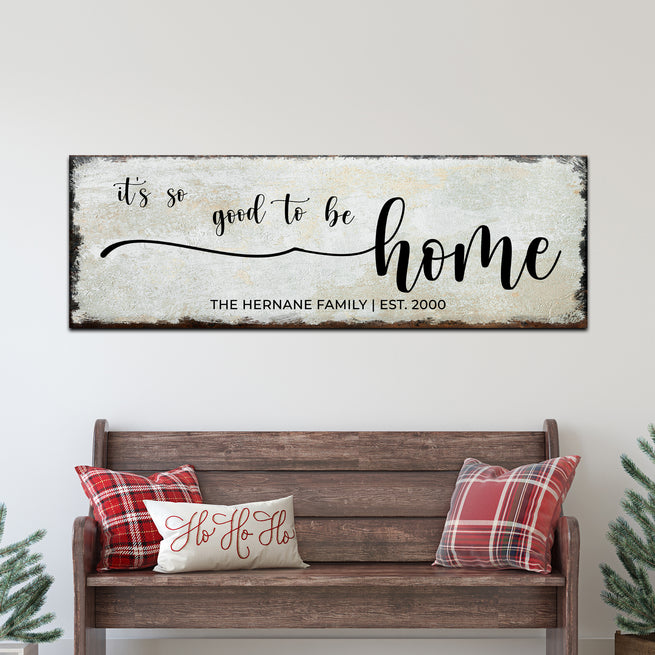 It's So Good To be Home (READY TO HANG) - Free Shipping