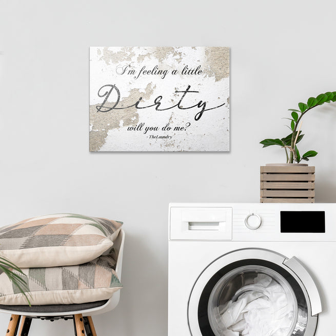 Feeling a Little Dirty by Laundry (READY TO HANG) - Free Shipping