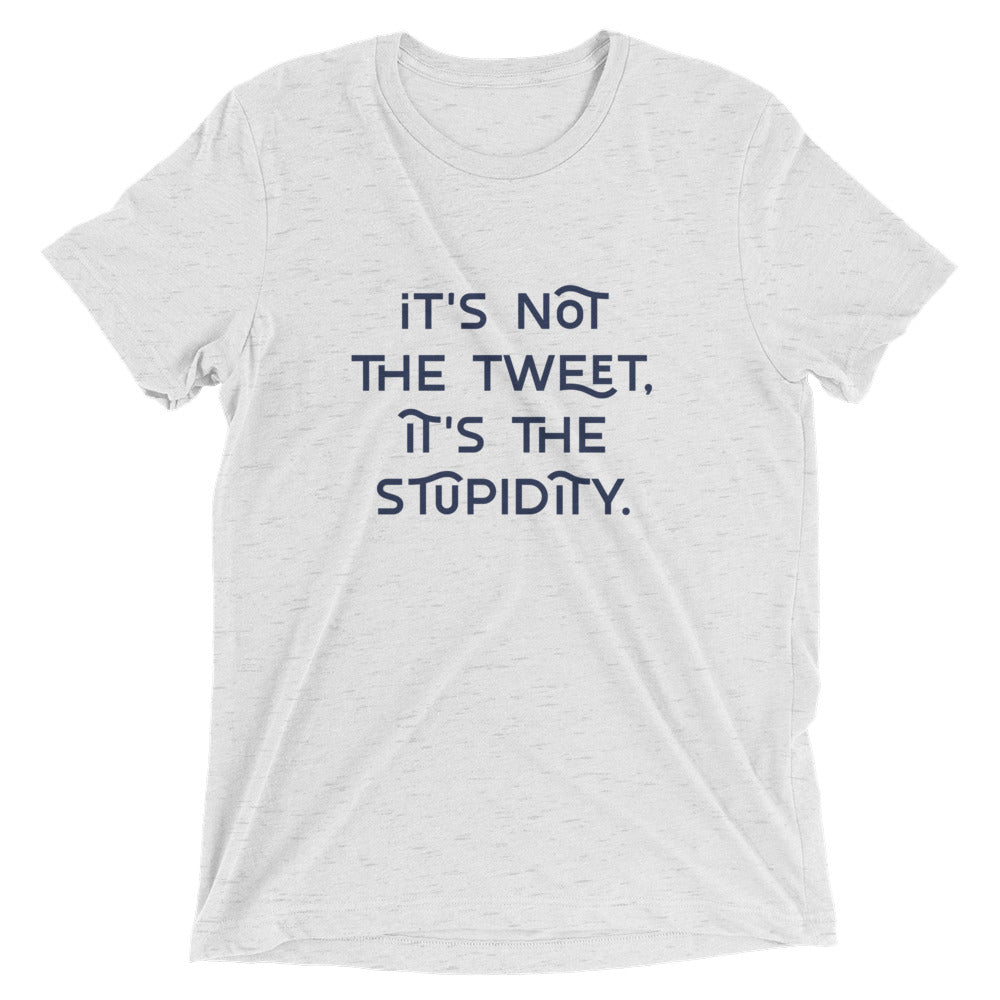 Its Not The Tweet  t-shirt